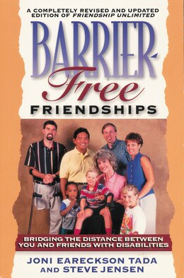 Book Barrier-Free Friendships: Bridging the Distance Between You and Friends with Disabilities by Joni Eareckson Tada