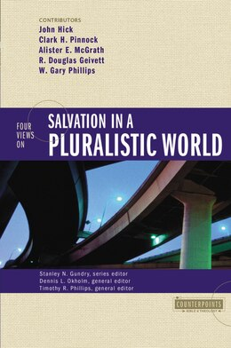 Book Four Views On Salvation In A Pluralistic World: Four Views On Salvation In A Pluralistic World by Stanley N. Gundry
