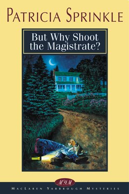 Book But Why Shoot the Magistrate? by Patricia Sprinkle