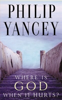 Book Where Is God When It Hurts? by Philip Yancey