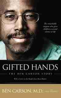 Gifted Hands: The Ben Carson Story by Ben Carson, M.D.
