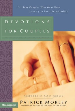 Book Devotions for Couples- Man in the Mirror Edition: For Busy Couples Who Want More Intimacy In Their… by Patrick Morley