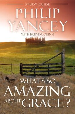 Book What's So Amazing About Grace? Study Guide by Philip Yancey
