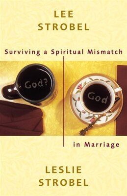 Book Surviving a Spiritual Mismatch in Marriage by Lee Strobel