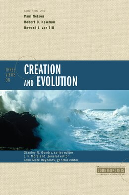 Book Three Views On Creation And Evolution by Stanley N. Gundry