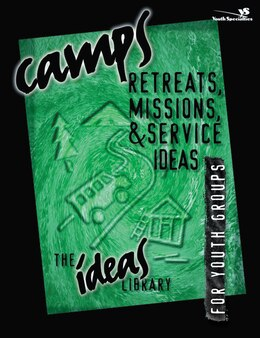 Book Camps, Retreats, Missions, and Service Ideas by Specialties Youth Specialties