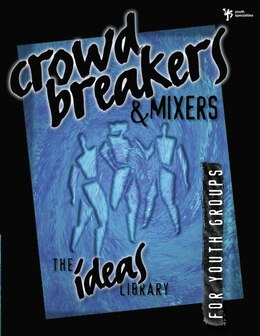 Book Crowd Breakers and Mixers by Specialties Youth Specialties