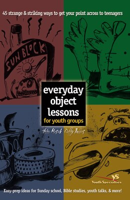 Book Everyday Object Lessons for Youth Groups: 45 Strange and Striking Ways to Get Your Point Across to… by Helen Musick