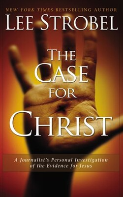 Book The Case for Christ: A Journalist's Personal Investigation of the Evidence for Jesus by Lee Strobel