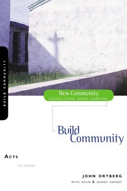 Book Acts: Build Community by John Ortberg