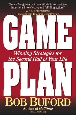 Book Game Plan: Winning Strategies for the Second Half of Your Life by Bob P. Buford