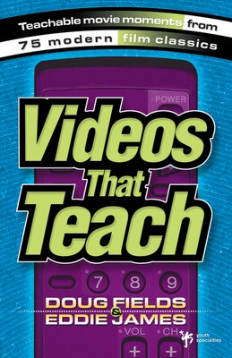 Book Videos That Teach: Teachable Movie Moments from 75 Modern Film Classics by Doug Fields