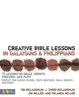 Book Creative Bible Lessons in Galatians and Philippians: 12 Sessions on Grace, Growth, Freedom, and… by Tim McLaughlin