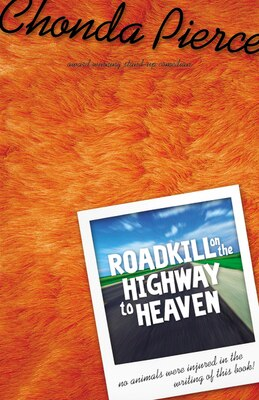 Book Roadkill On The Highway To Heaven by Chonda Pierce