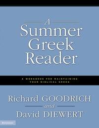 A Summer Greek Reader: A Workbook for Maintaining Your Biblical Greek