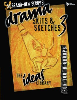 Book Drama, Skits, and Sketches 3: For Youth Groups by Specialties Youth Specialties