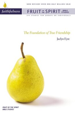 Book Faithfulness: The Foundation of True Friendship by Jacalyn Eyre