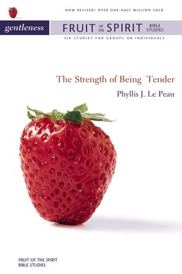 Book Gentleness: The Strength of Being Tender by Phyllis J. LePeau
