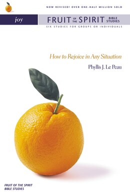 Book Joy: How to Rejoice in Any Situation by Phyllis J. LePeau
