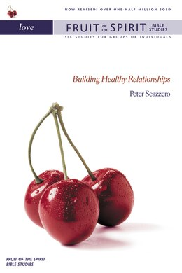 Book Love: Building Healthy Relationships by Peter Scazzero