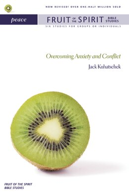 Book Peace: Overcoming Anxiety and Conflict by Jack Kuhatschek