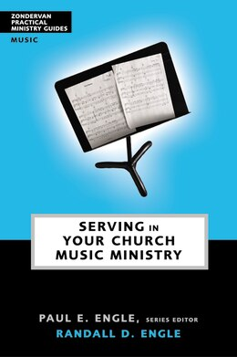 Book Serving in Your Church Music Ministry by Paul E. Engle