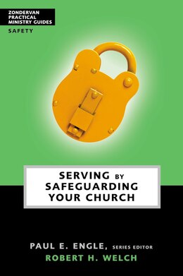 Book Serving by Safeguarding Your Church by Paul E. Engle