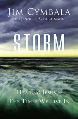Book Storm: Hearing Jesus for the Times We Live In by Jim Cymbala