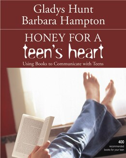 Book Honey for a Teen's Heart: Using Books to Communicate with Teens by Gladys Hunt