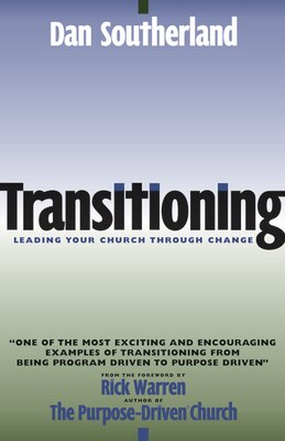 Book Transitioning: Leading Your Church Through Change by Dan Southerland