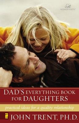 Book Dad's Everything Book For Daughters: Practical Ideas for a Quality Relationship by John Trent