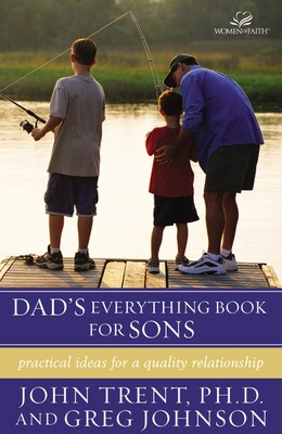 Book Dad's Everything Book for Sons: Practical Ideas for a Quality Relationship by John Trent