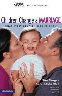 Book Children Change a Marriage: What Every Couple Needs to Know by Elisa Morgan