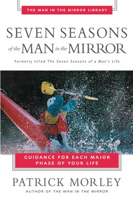 Book Seven Seasons of the Man in the Mirror: Guidance for Each Major Phase of Your Life by Patrick Morley