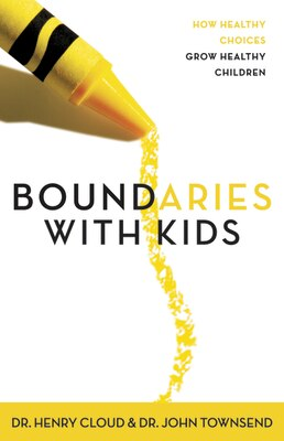 Book Boundaries With Kids: How Healthy Choices Grow Healthy Children by Henry Cloud
