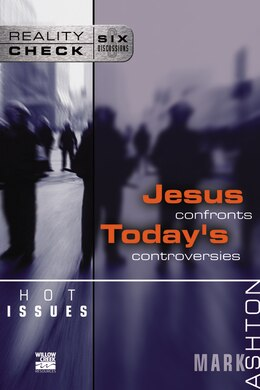 Book Hot Issues: Jesus Confronts Today's Controversies by Mark Ashton