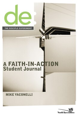 Book The Disciple Experiment Student Journal: A Faith-in-Action Student Journal by Mike Yaconelli