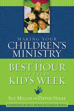 Book Making Your Children's Ministry the Best Hour of Every Kid's Week by Sue Miller