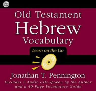 Old Testament Hebrew Vocabulary: Learn on the Go by Jonathan T Pennington