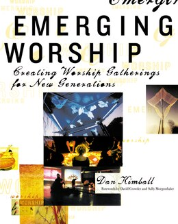 Book Emerging Worship: Creating Worship Gatherings for New Generations by Dan Kimball