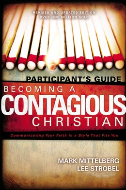 Book Becoming a Contagious Christian Participant's Guide: Communicating Your Faith in a Style That Fits… by Mark Mittelberg
