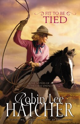 Book Fit to Be Tied by Robin Lee Hatcher