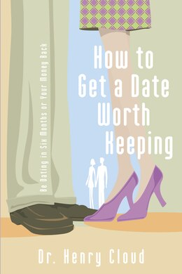 Book How to Get a Date Worth Keeping by Henry Cloud