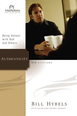 Book Authenticity: Being Honest with God and Others by Bill Hybels