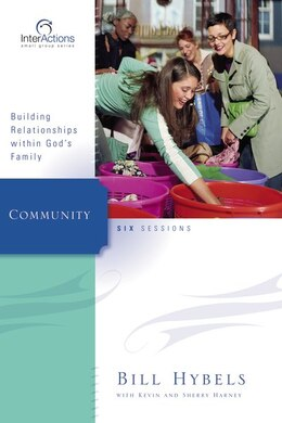 Book Community: Building Relationships Within God's Family by Bill Hybels