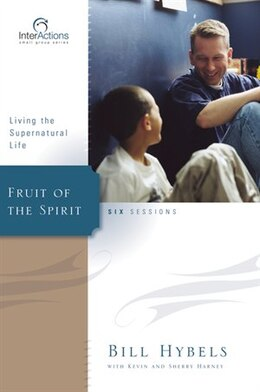 Book Fruit of the Spirit: Living the Supernatural Life by Bill Hybels