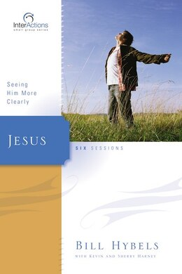 Book Jesus: Seeing Him More Clearly by Bill Hybels