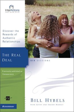 Book The Real Deal: Discover the Rewards of Authentic Relationships by Bill Hybels