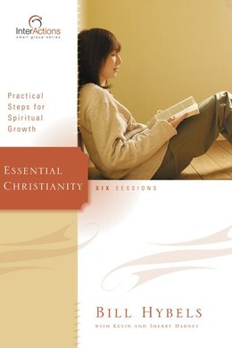 Book Essential Christianity: Practical Steps for Spiritual Growth by Bill Hybels