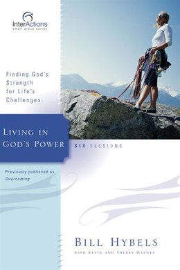 Book Living in God's Power: Finding God's Strength for Life's Challenges by Bill Hybels